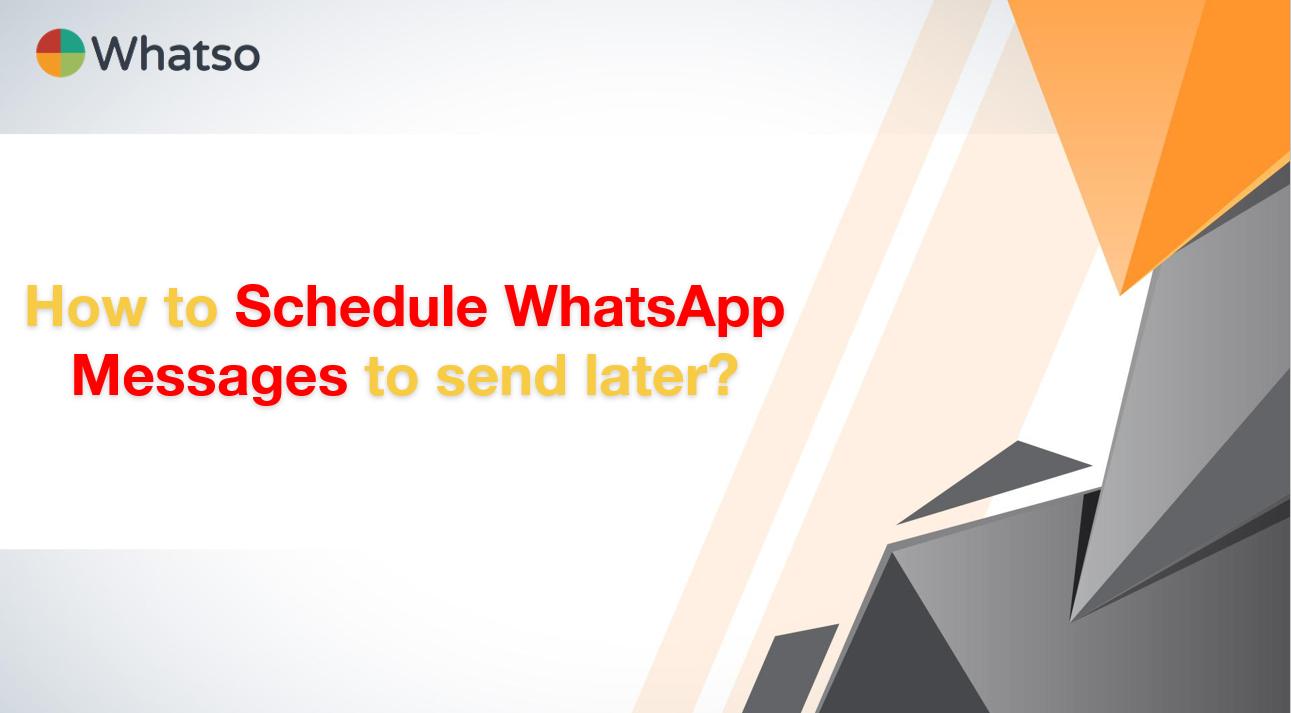 WhatsApp message send later