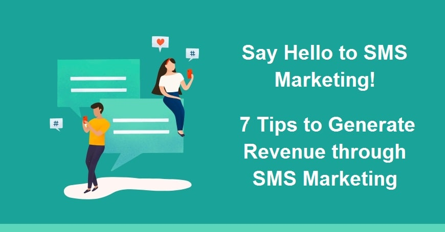 Tips to Generate Revenue through SMS Marketing